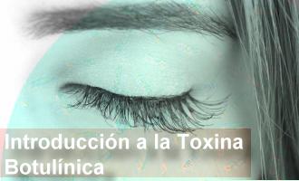 Introducción a la Toxina Botulínica